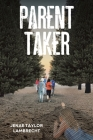 Parent Taker Cover Image