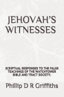 Jehovah's Witnesses: Scriptual Responses to the False Teachings of the Watchtower Bible and Tract Society. Cover Image