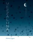 Mezzaluna: Selected Poems (Wesleyan Poetry) Cover Image