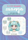 Ten-Step Drawing: Manga: Learn to draw 30 manga characters & animals in ten easy steps! Cover Image