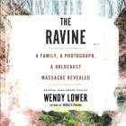The Ravine: A Family, a Photograph, a Holocaust Massacre Revealed Cover Image