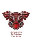 Animaux Livre De Coloriage Pour Adulte: Coloration pour les adultes avec les ratons laveurs, des crocodiles, des écureuils et beaucoup d'autres Cover Image