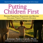 Putting Children First Lib/E: Proven Parenting Strategies for Helping Children Thrive Through Divorce Cover Image