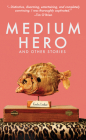Medium Hero: And Other Stories Cover Image