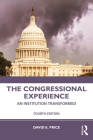 The Congressional Experience: An Institution Transformed Cover Image