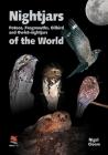 Nightjars, Potoos, Frogmouths, Oilbird, and Owlet-Nightjars of the World (Wildguides #9) Cover Image