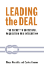 Leading the Deal: The Secret to Successful Acquisition and Integration Cover Image