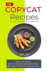 Copycat recipes: Fasten your apron! Skip the restaurant and prepare these 120 tasty and delicious recipes at home Cover Image