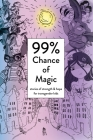 99% Chance of Magic: Stories of Strength and Hope for Transgender Kids Cover Image