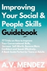 Improving Your Social & People Skills Guidebook: 77 Tricks on How to Improve Your Conversational Skills, Increase Self-Worth, Become More Confident an Cover Image