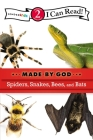 Spiders, Snakes, Bees, and Bats: Level 2 (I Can Read! / Made by God) Cover Image