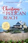 Christmas At Pelican Beach LARGE PRINT (Pelican Beach Series Book 4) Cover Image