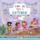 How to Find a Unicorn (Magical Creatures and Crafts #4) Cover Image