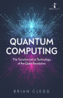 Quantum Computing: The Transformative Technology of the Qubit Revolution Cover Image