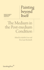 Painting Beyond Itself: The Medium in the Post-Medium Condition Cover Image