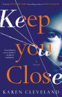 Keep You Close: A Novel Cover Image