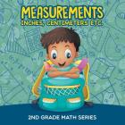 Measurements (Inches, Centimeters etc.): 2nd Grade Math Series Cover Image