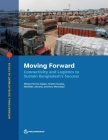 Moving Forward: Connectivity and Logistics to Sustain Bangladesh's Success (International Development in Focus) Cover Image