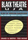 Black Theatre Usa Revised And Expanded Edition, Vol. 2: Plays By African Americans From 1847 To Today Cover Image
