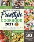 Weight Watchers Freestyle Cookbook 2021: Affordable Tasty WW Freestyle Recipes to Lose Weight Fast and Never Let It Back, Be Healthy and Have a Happy Cover Image