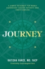 Journey: A Simple Roadmap for Newly Diagnosed Cancer Patients and Their Families Cover Image