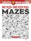 Creative Brain Games Mind-Bending Mazes Cover Image