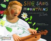 She Sang for the Mountains: The Story of Jean Ritchie--Singer Songwriter, Activist Cover Image