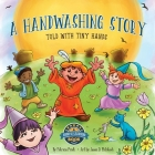 A Handwashing Story Told with Tiny Hands Cover Image