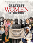 The Greatest Women in History: The Remarkable Women Who Changed Our World Cover Image