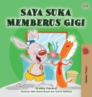 I Love to Brush My Teeth (Malay Children's Book) Cover Image