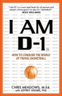 I AM D-1, How to Conquer the World of Travel Basketball Cover Image