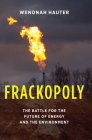 Frackopoly: The Battle for the Future of Energy and the Environment Cover Image