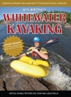 Whitewater Kayaking with Ken Whiting: Essential Strokes, Skills and Safety Techniques for All Paddlers! Cover Image
