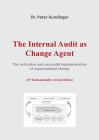 The Internal Audit as Change Agent: The activation and successful implementation of organizational change Cover Image