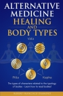 Alternative Medicine Healing and Body Types: The types of characters related to the typology of bodies - Learn how to read bodies! Cover Image
