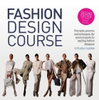 Fashion Design Course: Principles, Practice, and Techniques: The Practical Guide for Aspiring Fashion Designers Cover Image