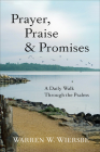 Prayer, Praise & Promises: A Daily Walk Through the Psalms Cover Image