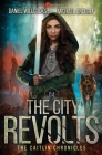 The City Revolts: Age Of Madness - A Kurtherian Gambit Series Cover Image