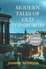 Modern Tales of Old Edinburgh: Large Print Edition Cover Image