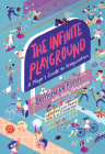 The Infinite Playground: A Player's Guide to Imagination Cover Image