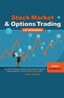 Stock Market & Options Trading For Beginners ! Bundle! 2 Books in 1! Cover Image