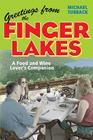 Greetings from the Finger Lakes: A Food and Wine Lover's Companion Cover Image