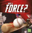 What Is Force? (Science Basics) Cover Image