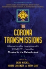 The Corona Transmissions: Alternatives for Engaging with COVID-19—from the Physical to the Metaphysical Cover Image