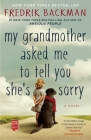 My Grandmother Asked Me to Tell You She's Sorry Cover Image
