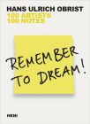 Remember to Dream!: 100 Artists, 100 Notes Cover Image