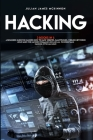 Hacking: 3 Books in 1: A Beginners Guide for Hackers (How to Hack Websites, Smartphones, Wireless Networks) + Linux Basic for H Cover Image