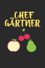 Chefgärtner: 100 Seiten Notizbuch Liniert - Garten - Gärtner - Obst Cover Image