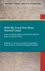 With the Loyal You Show Yourself Loyal: Essays on Relationships in the Hebrew Bible in Honor of Saul M. Olyan Cover Image