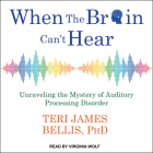When the Brain Can't Hear: Unraveling the Mystery of Auditory Processing Disorder Cover Image